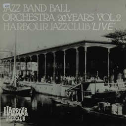 Jazz Band Ball Orchestra: 20 Years Vol. 2