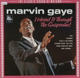 Gaye, Marvin: I heard it through the Grapevine!