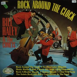 Haley, Bill & The Comets: Rock around the Clock