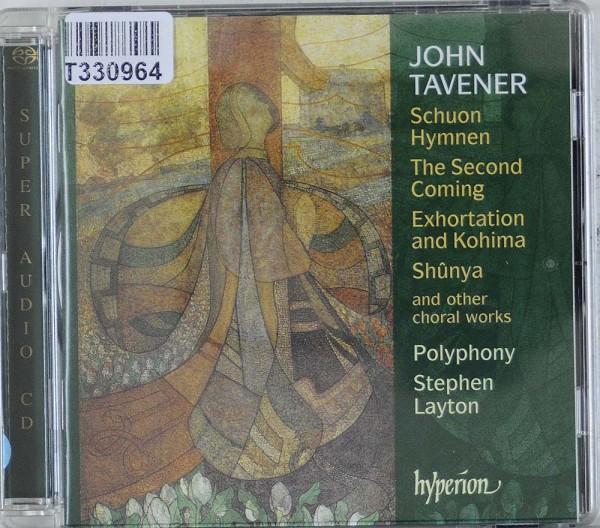 John Tavener / Polyphony, Stephen Layton: Schuon Hymnen - The Second Coming - Exhortation And Kohi