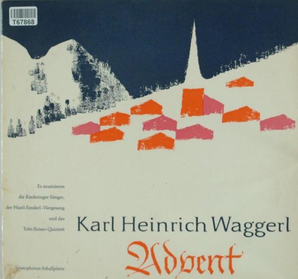 Karl Heinrich Waggerl, Riederinger Sänger, : Advent