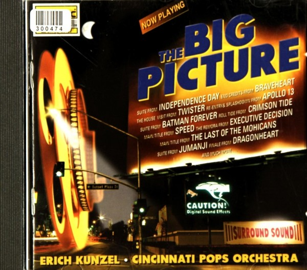Erich Kunzel. Cincinnati Pops Orchestra: The Big Picture