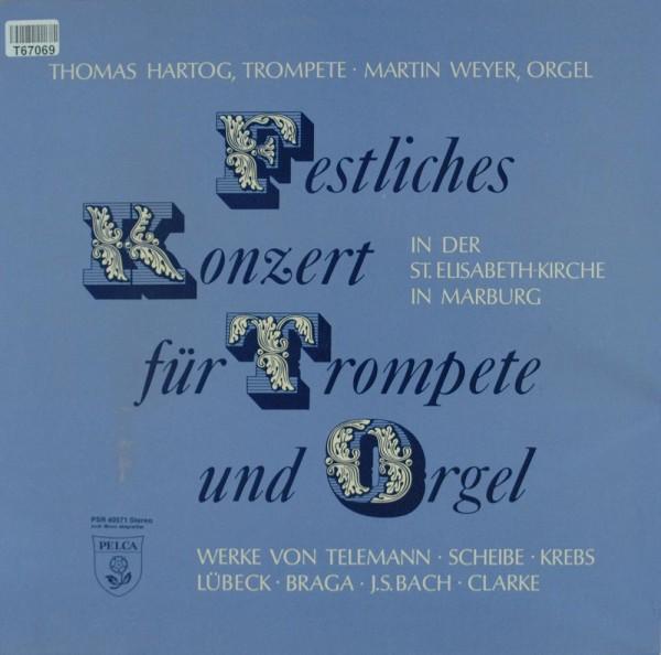 Thomas Hartog, Martin Weyer: Festliches Konzert Für Trompete Und Orgel