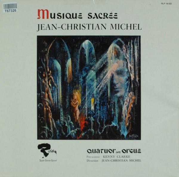 Jean-Christian Michel: Musique Sacrée, Quatuor Avec Orgue