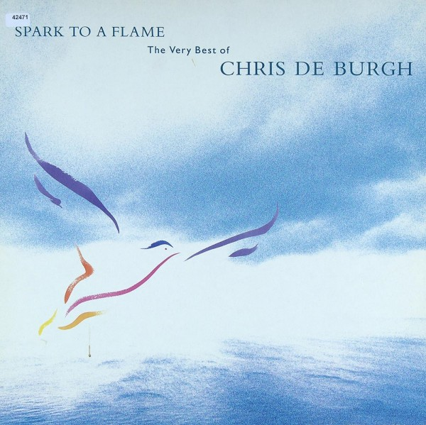 de Burgh, Chris: Spark to a Flame - The very Best of Chris de Burgh
