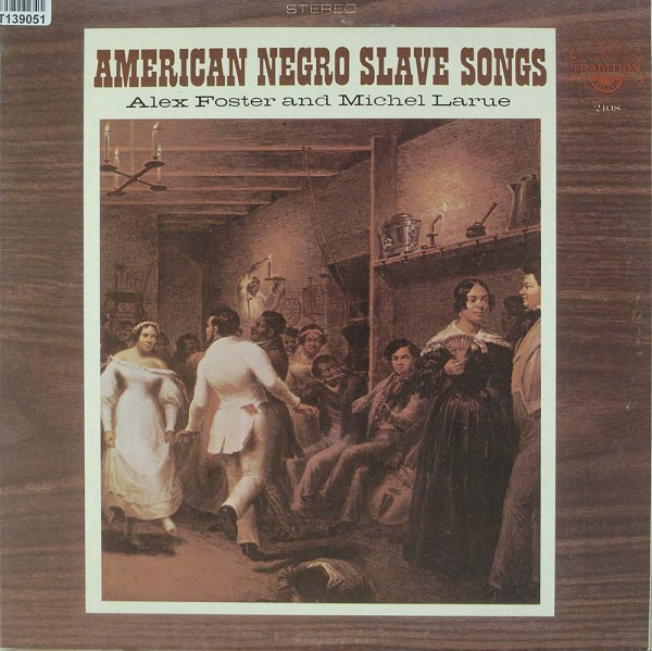 Alex Foster And Michel Larue: American Negro Slave Songs