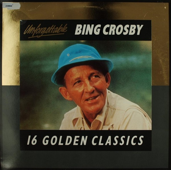 Crosby, Bing: Unforgettable - 16 Golden Classics