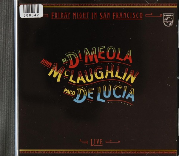 Paco De Lucia. Al di Meola. John Mclaughlin: Friday Night in San Francisco