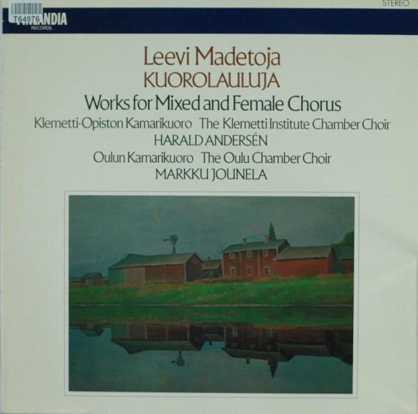 Leevi Madetoja / Klemetti-Opiston Kamarikuo: Kuorolauluja / Works For Mixed And Female Chorus