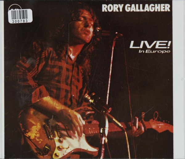 Rory Gallagher: Live in Europe & Stage struck