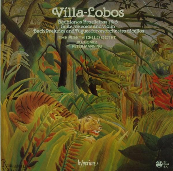 Heitor Villa-Lobos, Pleeth Cello Octet, Jil: Bachianas Brasileiras 1 & 5; Suite For Voice And Violin
