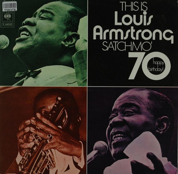 Louis Armstrong: This Is Louis Armstrong - Satchmo '70 - Happy Birthday!