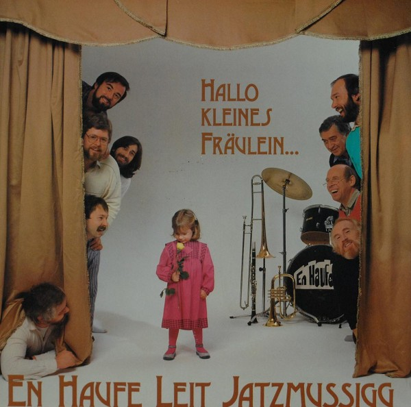En Haufe Leit Jatzmussigg: Hallo Kleines Fräulein ...