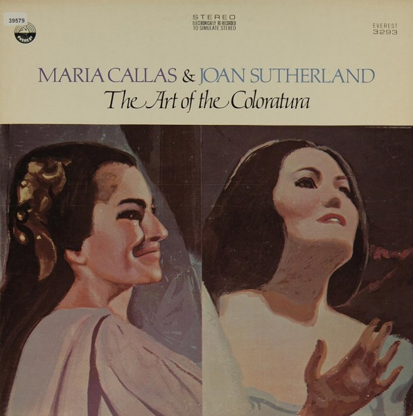 Callas, Maria & Sutherland, Joan: The Art of the Coloratura