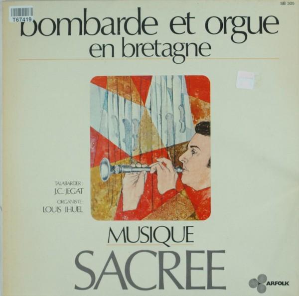Louis Yhuel / Jean-Claude Jegat: Bombarde Et Orgue En Bretagne - Musique Sacrée