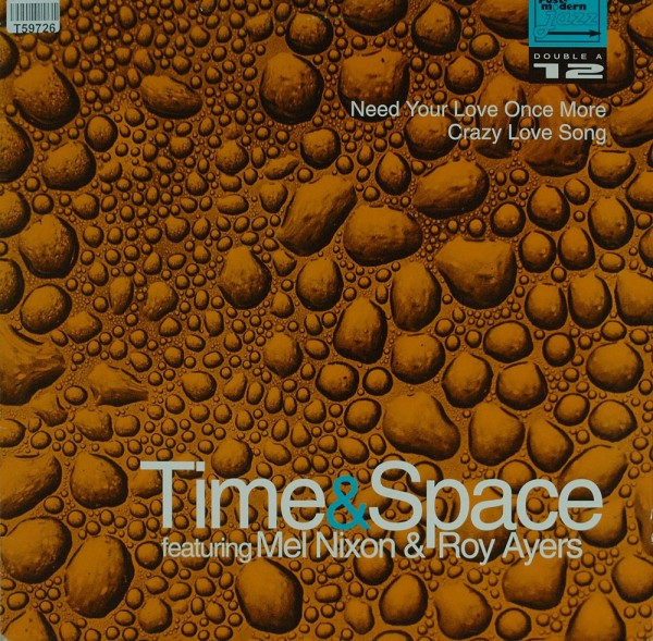Time And Space Featuring Mel Nixon & Roy Ayers: Need Your Love Once More / Crazy Love Songs