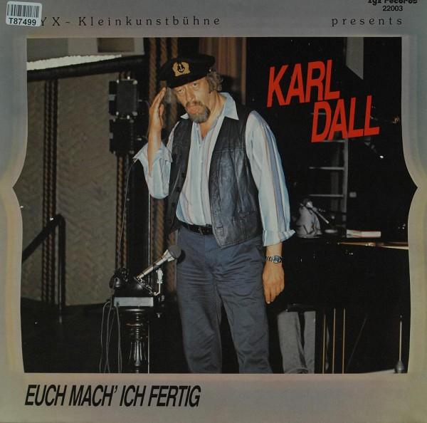Karl Dall: Euch Mach´ Ich Fertig