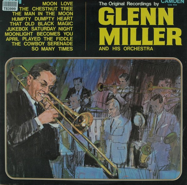 Glenn Miller And His Orchestra: The Original Recordings