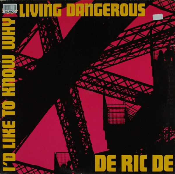 De Ric De: I'd Like To Know Why / Livin' Dangerous