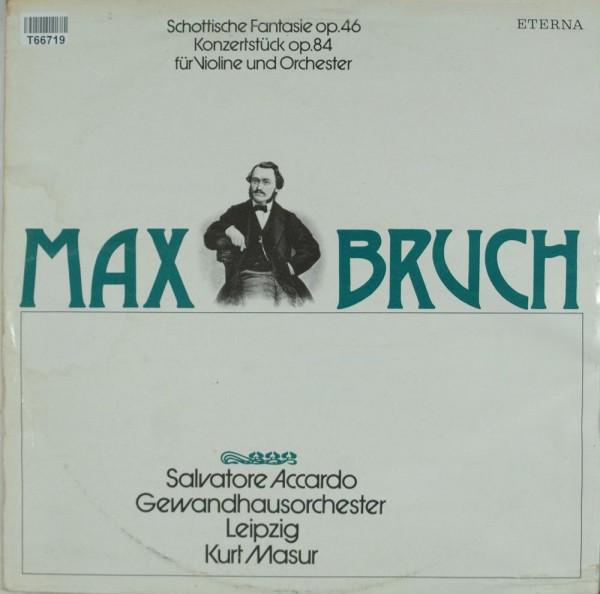 Max Bruch: Schottische Fantasie op. 46b / Konzertstück op. 84 für