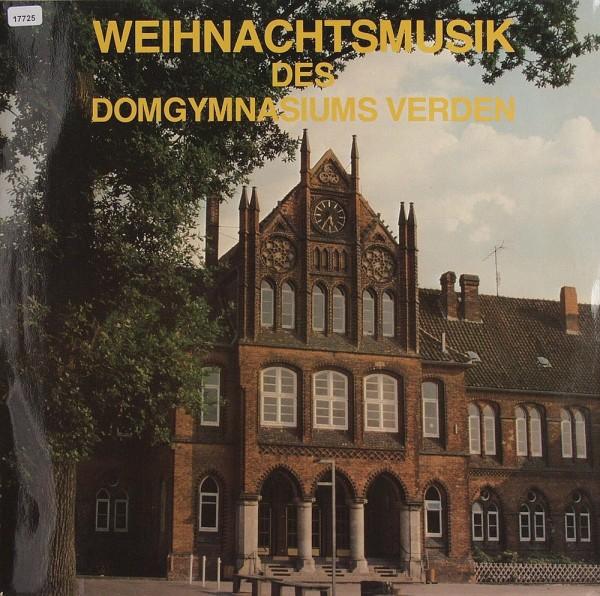 Verschiedene: Weihnachtsmusik des Domgymnasiums Verden