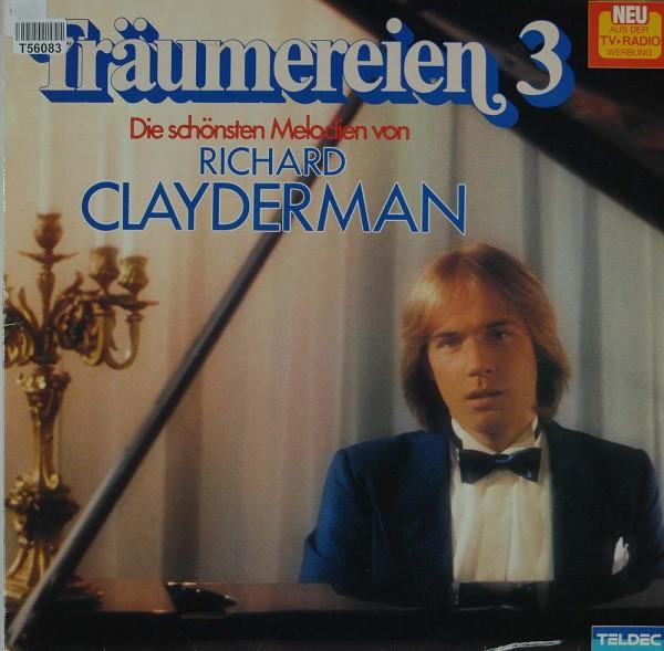 Richard Clayderman: Träumereien 3 • Die Schönsten Melodien Von Richard Clayderman