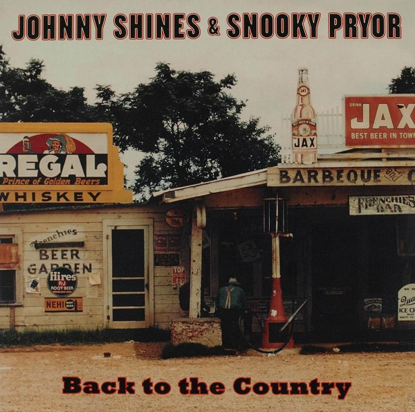 Johnny Shines & Snooky Pryor: Back To The Country