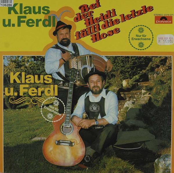 Klaus Und Ferdl: Bei Der Heidi Fällt Die Letzte Hose