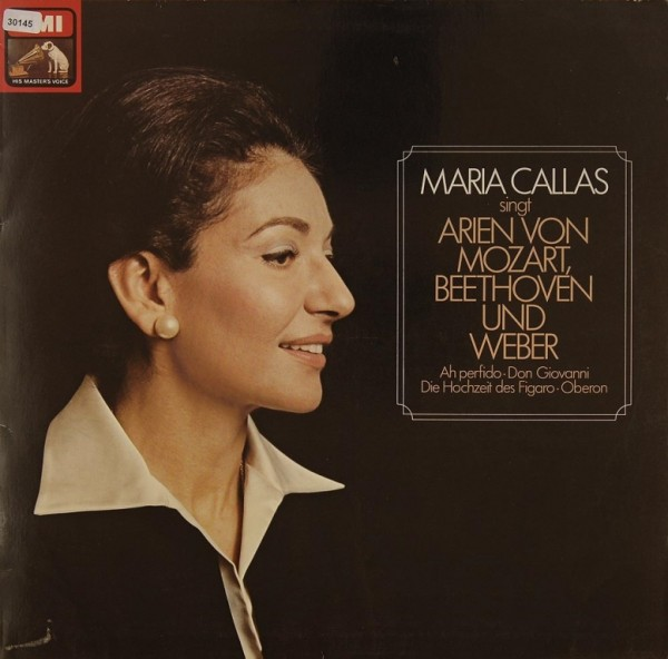 Callas, Maria: Maria Callas singt Arien von Mozart, Beethoven usw