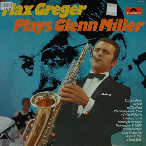 Max Greger: Max Greger Plays Glenn Miller