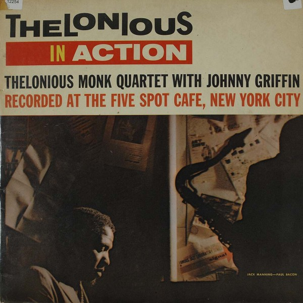 The Thelonious Monk Quartet With Johnny Grif: Thelonious In Action