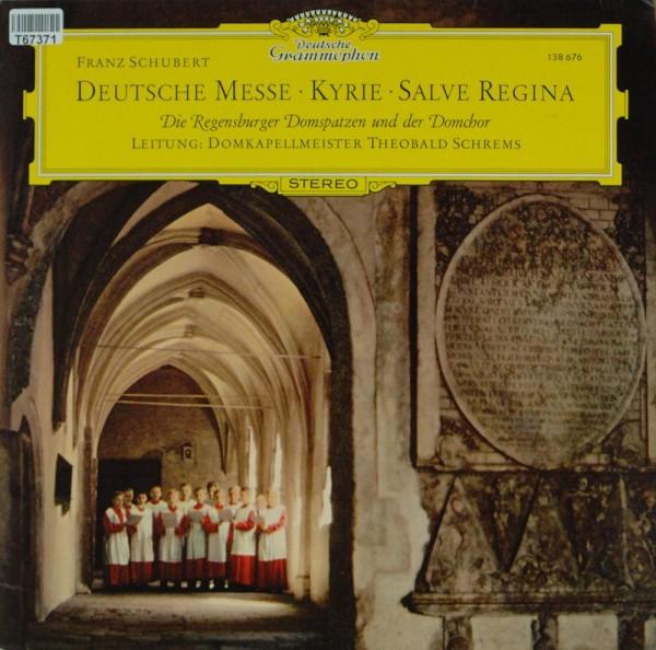 Franz Schubert - Regensburger Domspatzen - : Deutsche Messe • Kyrie • Salve Regina