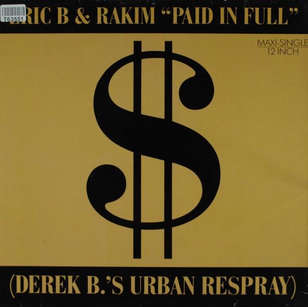 Eric B. & Rakim: Paid In Full (Derek B.'s Urban Respray)
