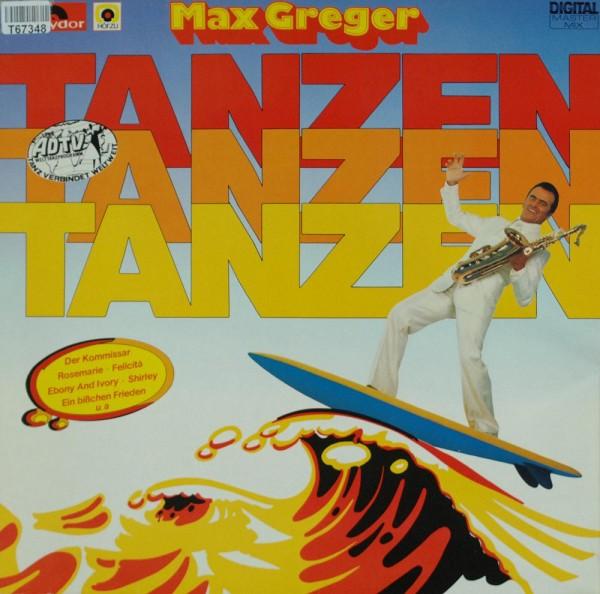 Max Greger: Tanzen, Tanzen, Tanzen