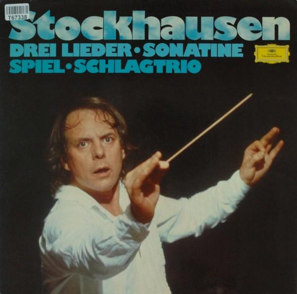 Karlheinz Stockhausen: Drei Lieder • Sonatine • Spiel • Schlagtrio