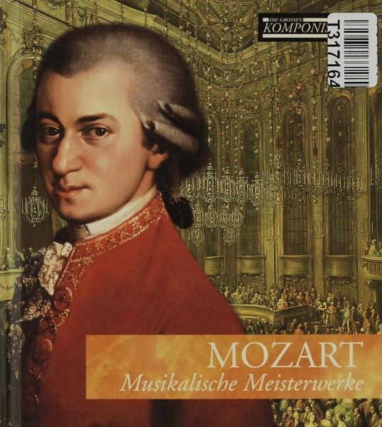 Mozart: Musikalische Meisterwerke