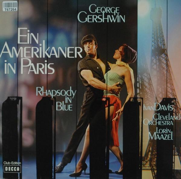 George Gershwin - Ivan Davis , The Clevelan: Ein Amerikaner In Paris – Rhapsody In Blue – Cuban Over