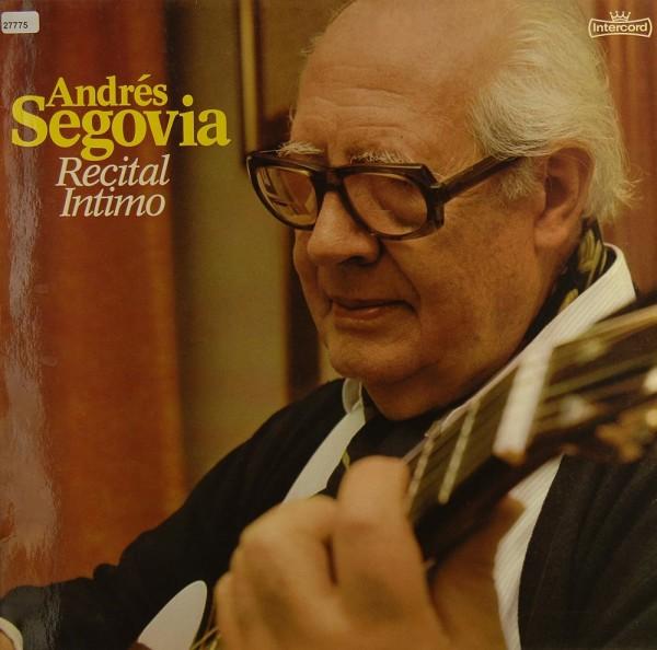 Segovia, Andrés: Recital Intimo
