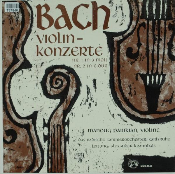 Johann Sebastian Bach - Manoug Parikian, Ba: Violinkonzerte Nr. 1 In A-moll, Nr. 2 In E-dur