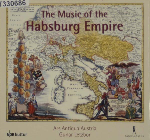 Various - Ars Antiqua Austria, Gunar Letzbor: The Music Of The Habsburg Empire - The Austrian Sound