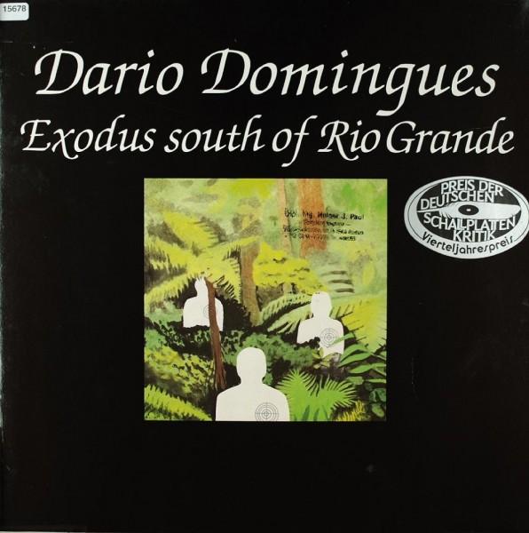 Domingues, Dario: Exodus South of Rio Grande