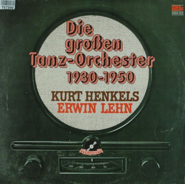 Kurt Henkels, Erwin Lehn: Die Grossen Tanz-Orchester 1930-1950