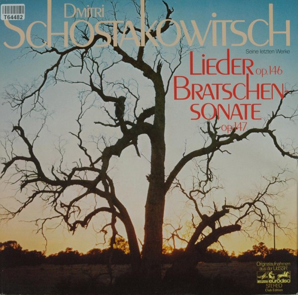 Dmitri Shostakovich: Seine Letzten Werke: Lieder Op.146 - Bratschensonate Op