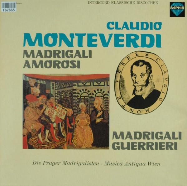 Claudio Monteverdi / Prague Madrigal Singer: Madrigali Amorosi / Madrigali Guerrieri
