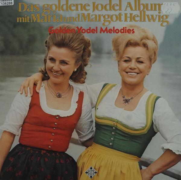 Maria & Margot Hellwig: Das Goldene Jodel Album Mit Maria Und Margot Hellwig - G