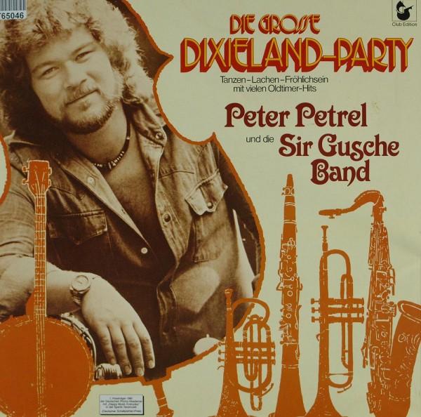 Peter Petrel Und Die Sir Gusche Band: Die Grosse Dixieland-Party (Tanzen-Lachen-Fröhlichsein