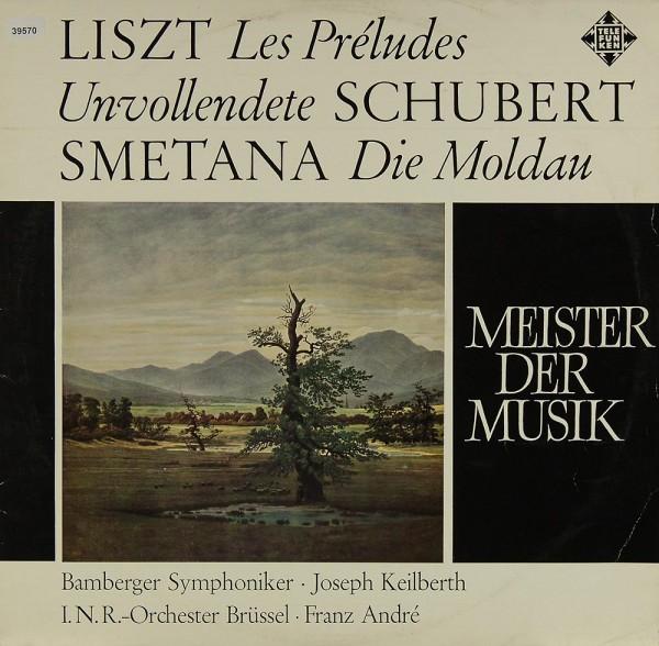 Liszt / Schubert / Smetana: Les Préludes / Unvollendete / Die Moldau