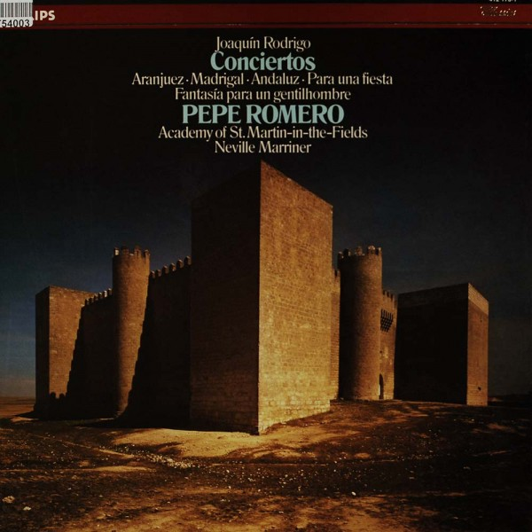 Joaquín Rodrigo • Sir Neville Marriner / Pepe Romero / The Academy Of St. Martin-in-the-Fields: Conc