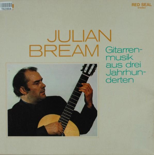Julian Bream: Gitarrenmusik Aus Drei Jahrhunderten / The Art Of The S