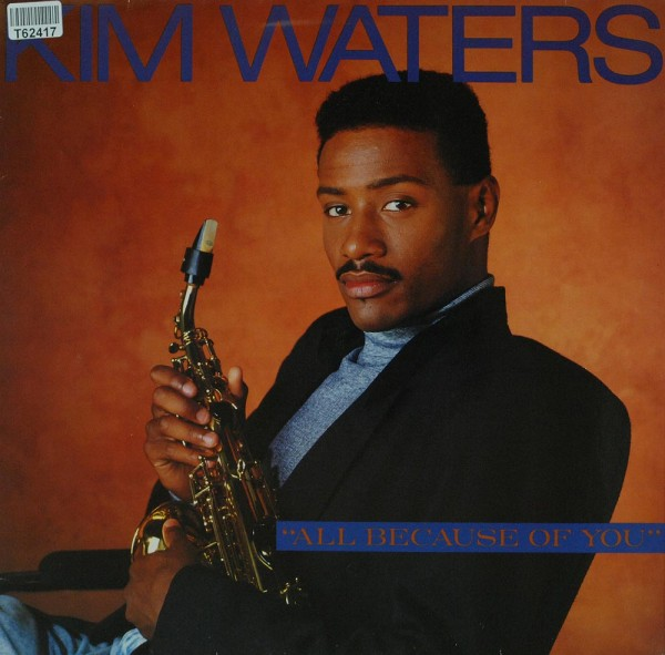 Kim Waters: All Because Of You